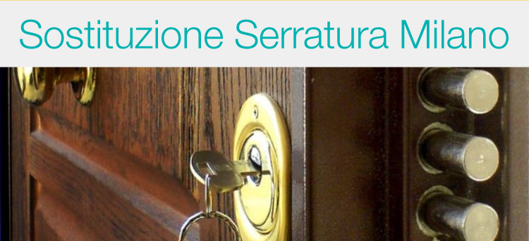 Sostituire Serratura Porta Blindata Milano - Sostituzione Serratura Milano